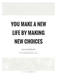10 make new life with new choices