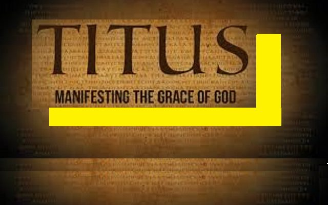 Day 196: NT Titus C1-3 (END); Simple yet All-Encompassing; Paul's Short Letter to Titus!